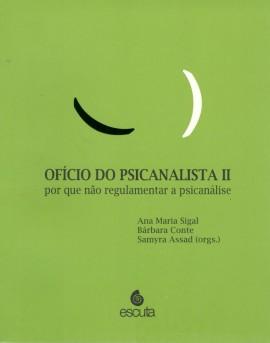 OFÍCIO DO PSICANALISTA II: POR QUE NÃO REGULAMENTAR A PSICANÁLISE