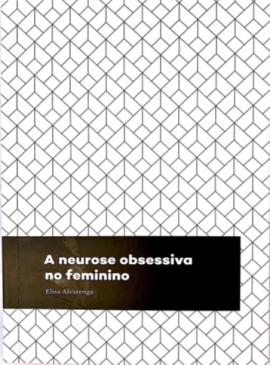 A Neurose Obsessiva no Feminino