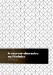 livraria_A-neurose-obsessiva-no-feminino-Elisa-Alvarenga